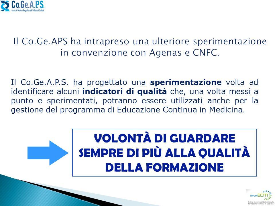 Il Co.Ge.APS ha intrapreso una ulteriore sperimentazione in convenzione con Agenas e CNFC. Il Co.Ge.A.P.S. ha progettato una sperimentazione volta ad