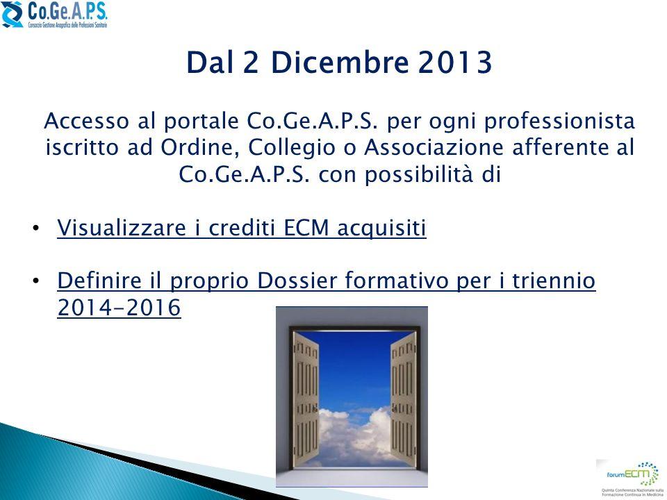 Dal 2 Dicembre 2013 Accesso al portale Co.Ge.A.P.S. per ogni professionista iscritto ad Ordine, Collegio o Associazione afferente al Co.Ge.A.P.S. con