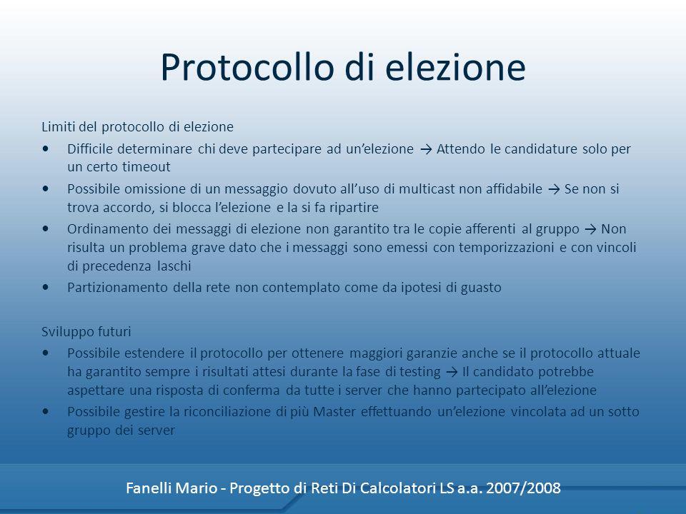 Protocollo di elezione Limiti del protocollo di elezione Difficile determinare chi deve partecipare ad unelezione Attendo le candidature solo per un c
