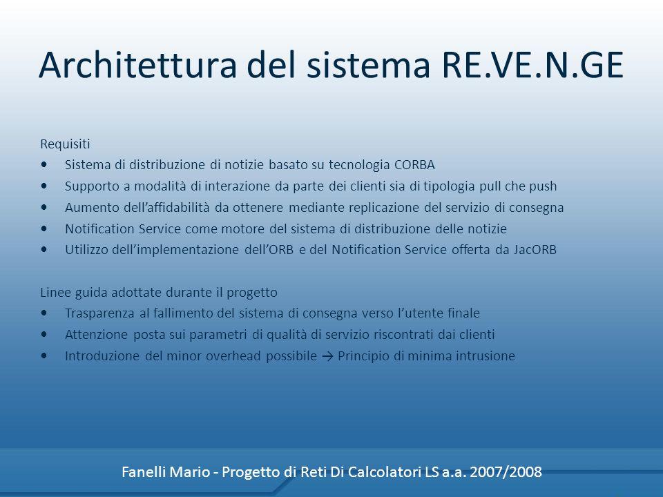 Architettura del sistema RE.VE.N.GE Requisiti Sistema di distribuzione di notizie basato su tecnologia CORBA Supporto a modalità di interazione da par