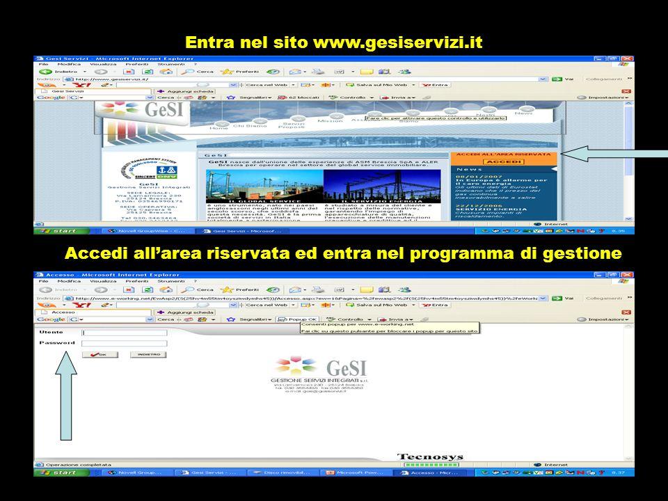 Entra nel sito www.gesiservizi.it Accedi allarea riservata ed entra nel programma di gestione