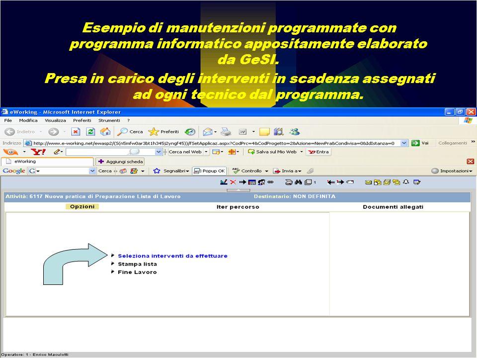 Esempio di manutenzioni programmate con programma informatico appositamente elaborato da GeSI. Presa in carico degli interventi in scadenza assegnati