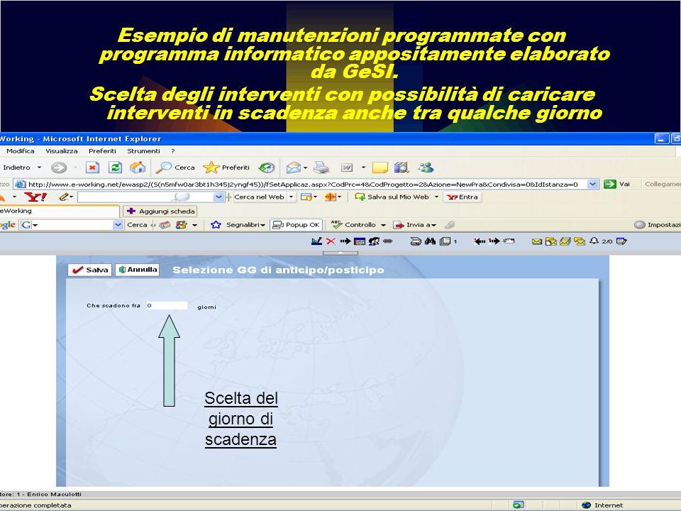 Esempio di manutenzioni programmate con programma informatico appositamente elaborato da GeSI. Scelta degli interventi con possibilità di caricare int