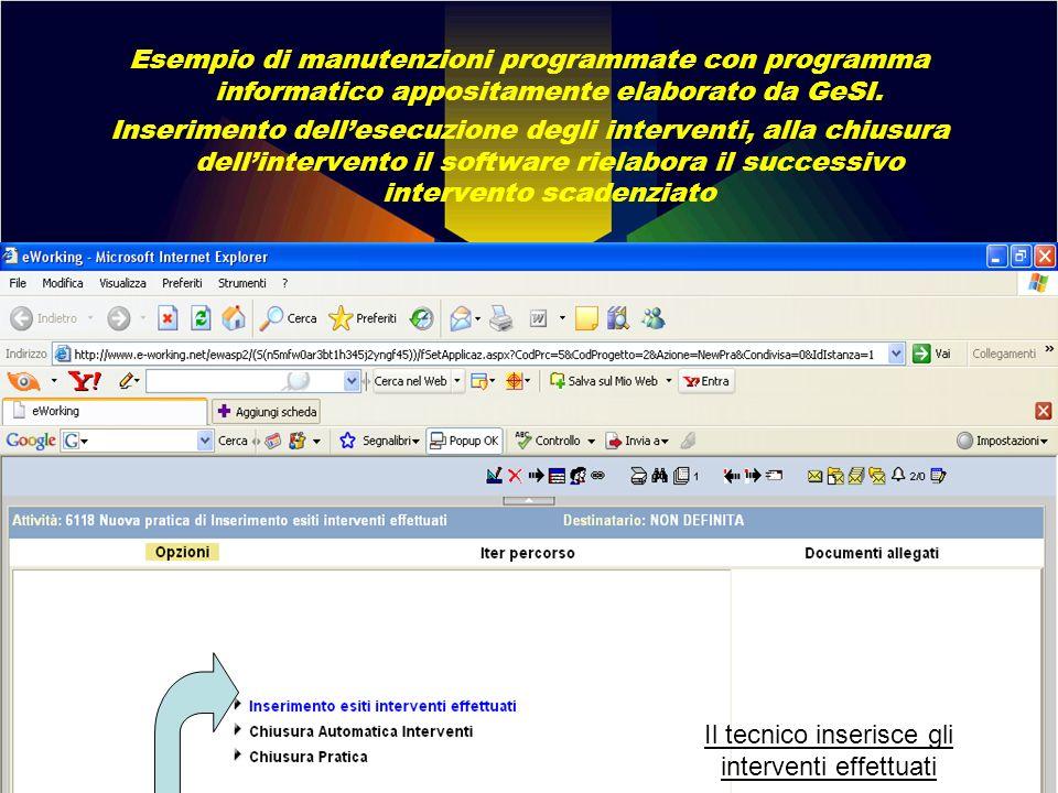 Esempio di manutenzioni programmate con programma informatico appositamente elaborato da GeSI. Inserimento dellesecuzione degli interventi, alla chius