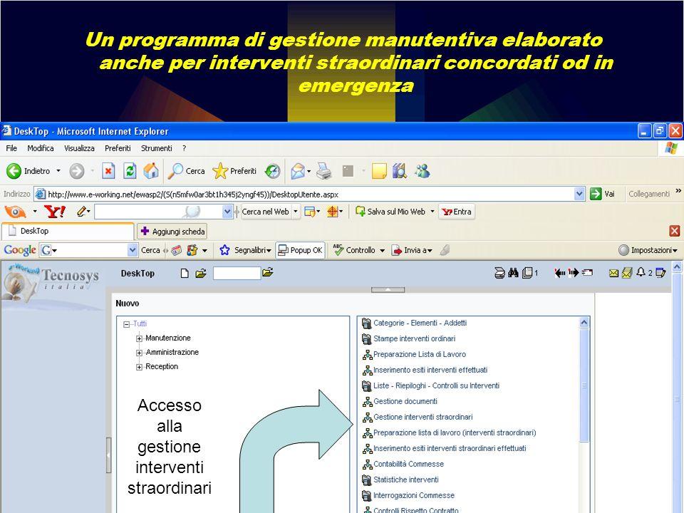 Un programma di gestione manutentiva elaborato anche per interventi straordinari concordati od in emergenza Accesso alla gestione interventi straordin