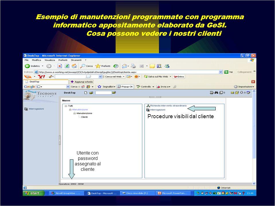 Esempio di manutenzioni programmate con programma informatico appositamente elaborato da GeSI. Cosa possono vedere i nostri clienti Utente con passwor
