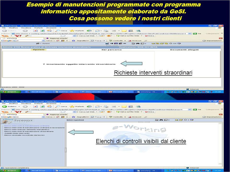Esempio di manutenzioni programmate con programma informatico appositamente elaborato da GeSI. Cosa possono vedere i nostri clienti Richieste interven