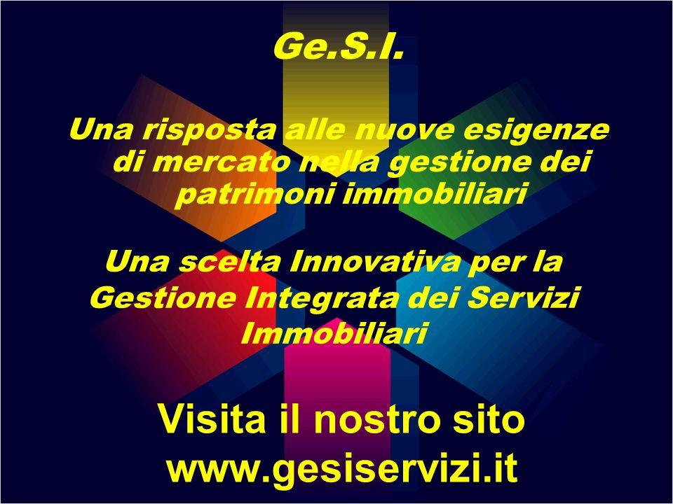 Ge.S.I. Una risposta alle nuove esigenze di mercato nella gestione dei patrimoni immobiliari Visita il nostro sito www.gesiservizi.it Una scelta Innov