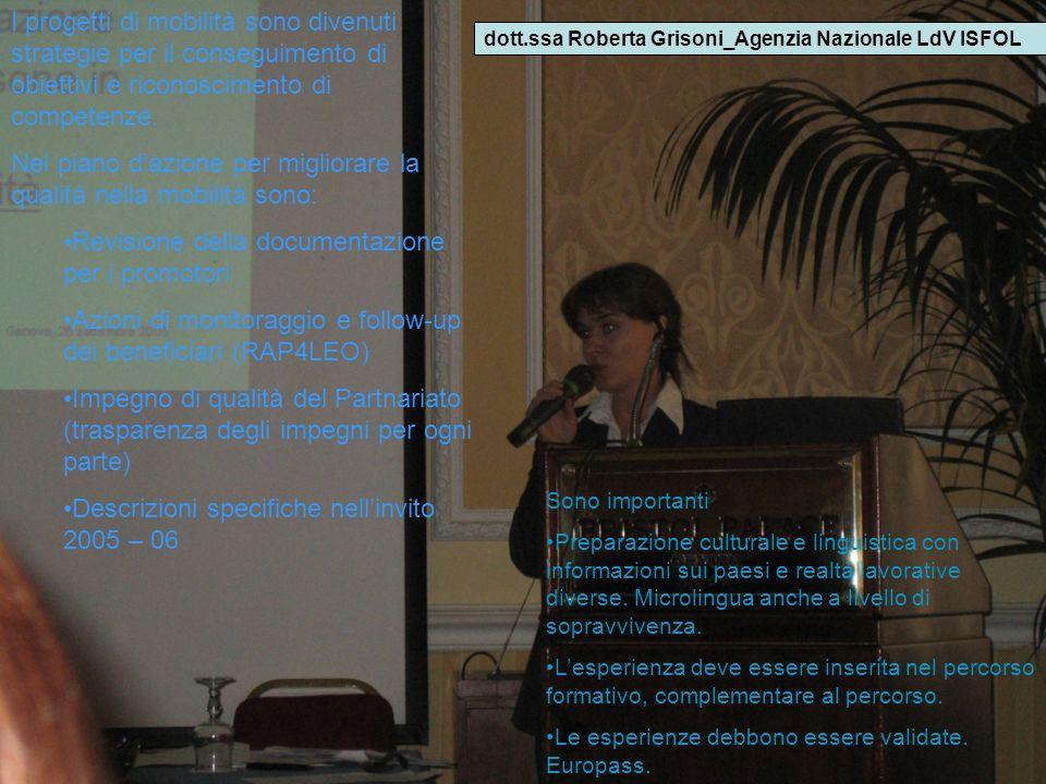 dott.ssa Roberta Grisoni_Agenzia Nazionale LdV ISFOL I progetti di mobilità sono divenuti strategie per il conseguimento di obiettivi e riconoscimento di competenze.