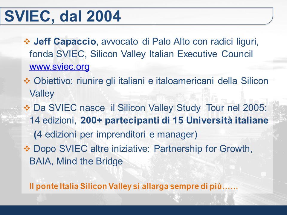 SVIEC, dal 2004 Jeff Capaccio, avvocato di Palo Alto con radici liguri, fonda SVIEC, Silicon Valley Italian Executive Council www.sviec.org www.sviec.