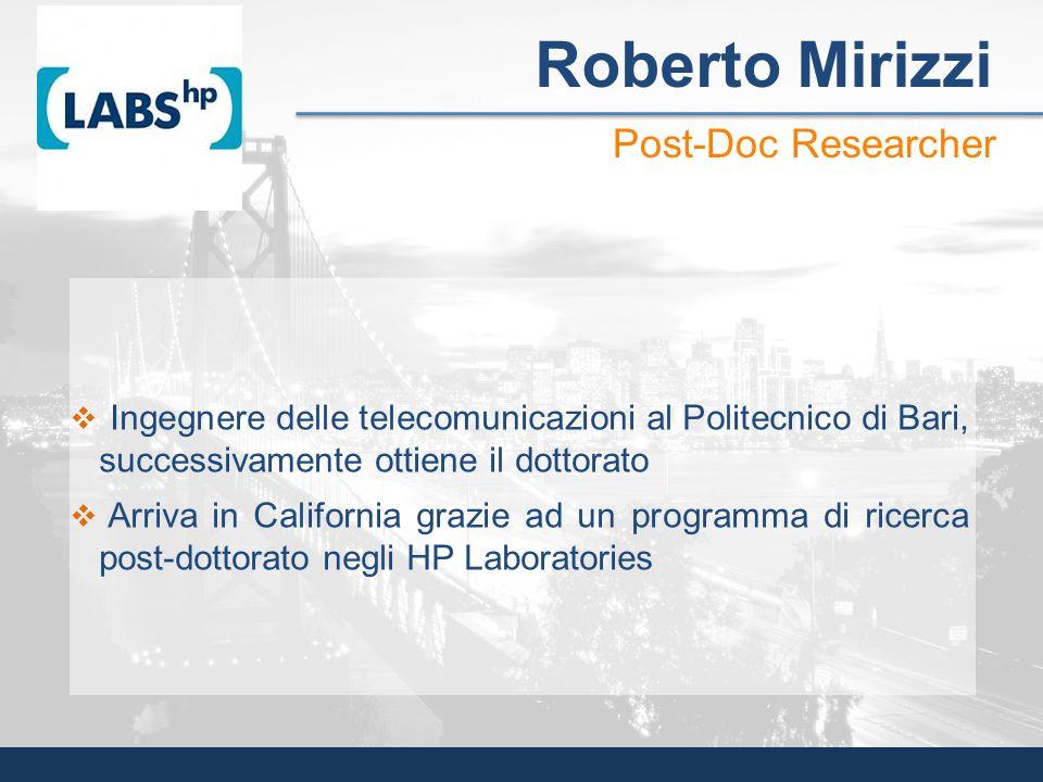 Ingegnere delle telecomunicazioni al Politecnico di Bari, successivamente ottiene il dottorato Arriva in California grazie ad un programma di ricerca