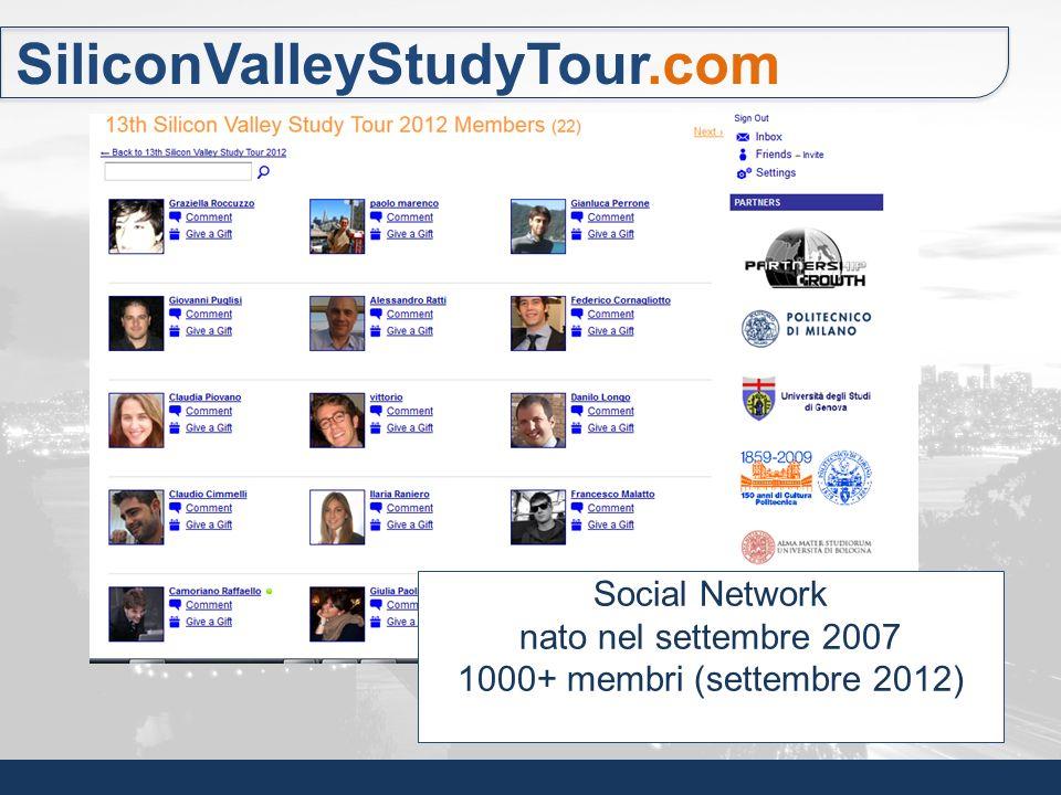 SiliconValleyStudyTour.com Social Network nato nel settembre 2007 1000+ membri (settembre 2012)