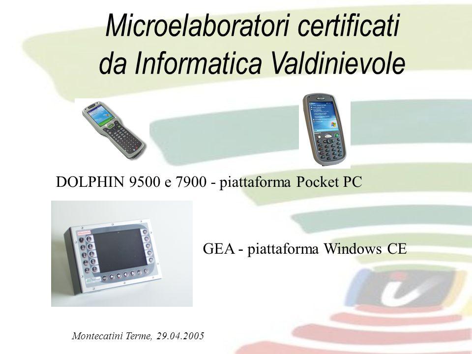 Montecatini Terme, 29.04.2005 DOLPHIN 9500 e 7900 - piattaforma Pocket PC Microelaboratori certificati da Informatica Valdinievole GEA - piattaforma W