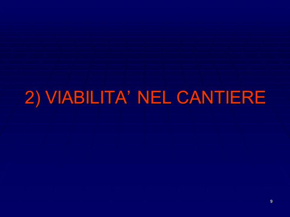 9 2) VIABILITA NEL CANTIERE