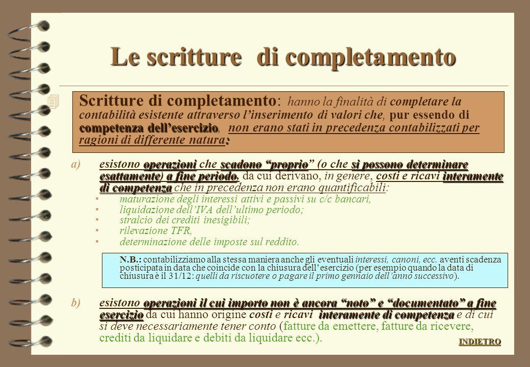 SCRITTURE DI ASSESTAMENTO in sintesi SCRITTURE DI ASSESTAMENTO 4 Le SCRITTURE DI ASSESTAMENTO possono, in sintesi, così suddividersi: –SCRITTURE DI CO