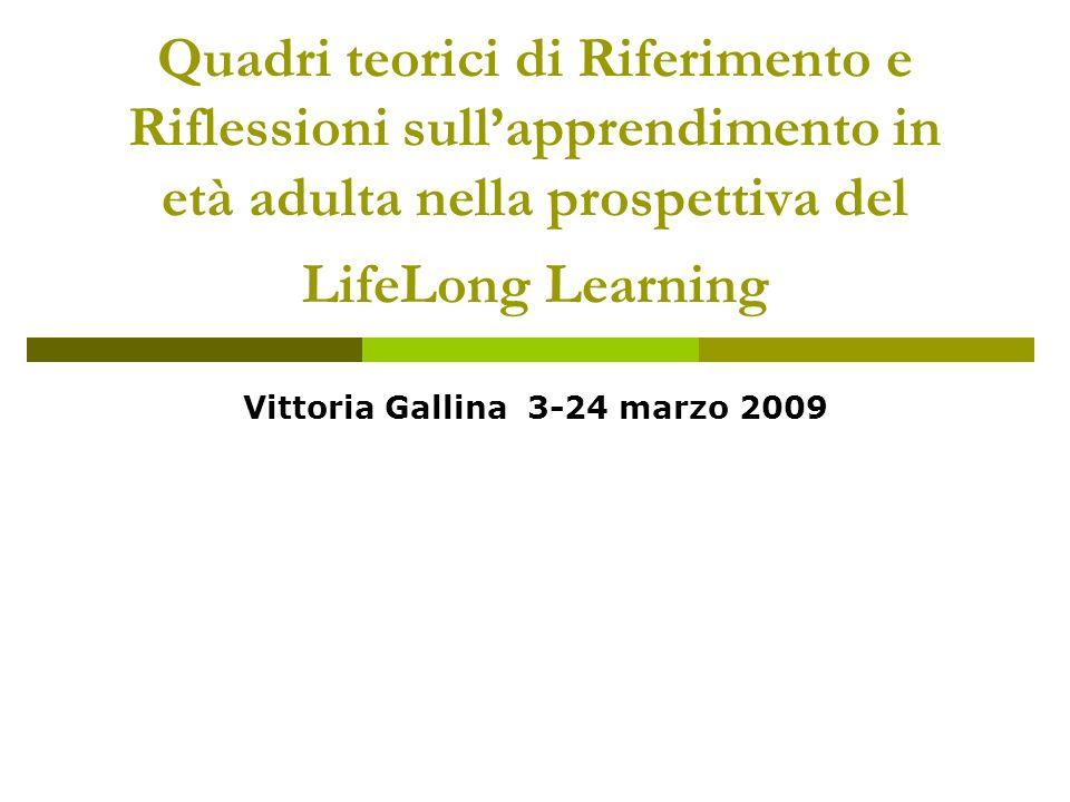 COME NASCE IL CONCETTO DI LIFELONG LEARNING Riferimenti culturali 3- Marzo 2009