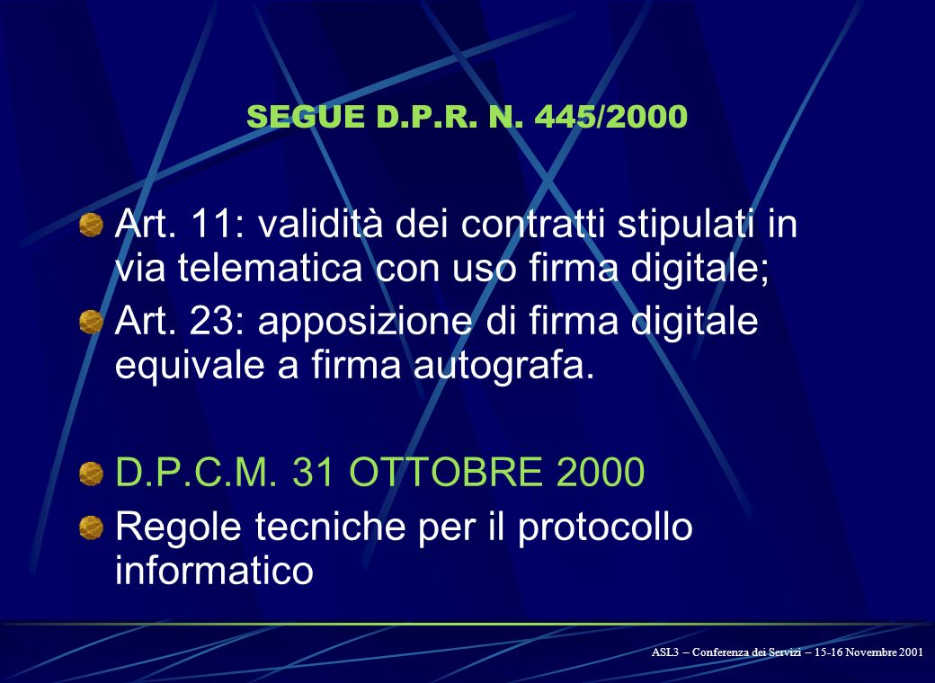 SEGUE: FIRMA DIGITALE D.P.R.28 DICEMBRE 2000, N.