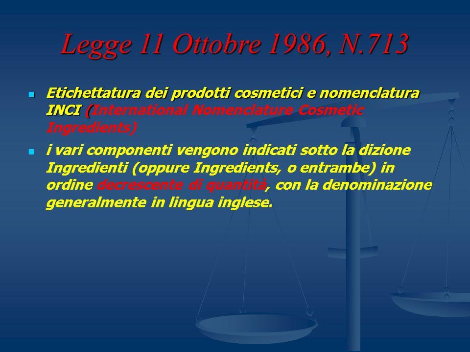 Legge 11 Ottobre 1986, N.713 Etichettatura dei prodotti cosmetici e nomenclatura INCI ( Etichettatura dei prodotti cosmetici e nomenclatura INCI (Inte