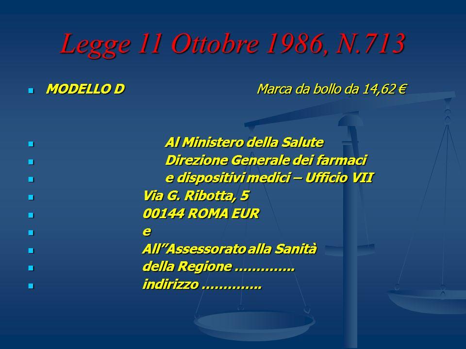 Legge 11 Ottobre 1986, N.713 MODELLO DMarca da bollo da 14,62 MODELLO DMarca da bollo da 14,62 Al Ministero della Salute Al Ministero della Salute Dir