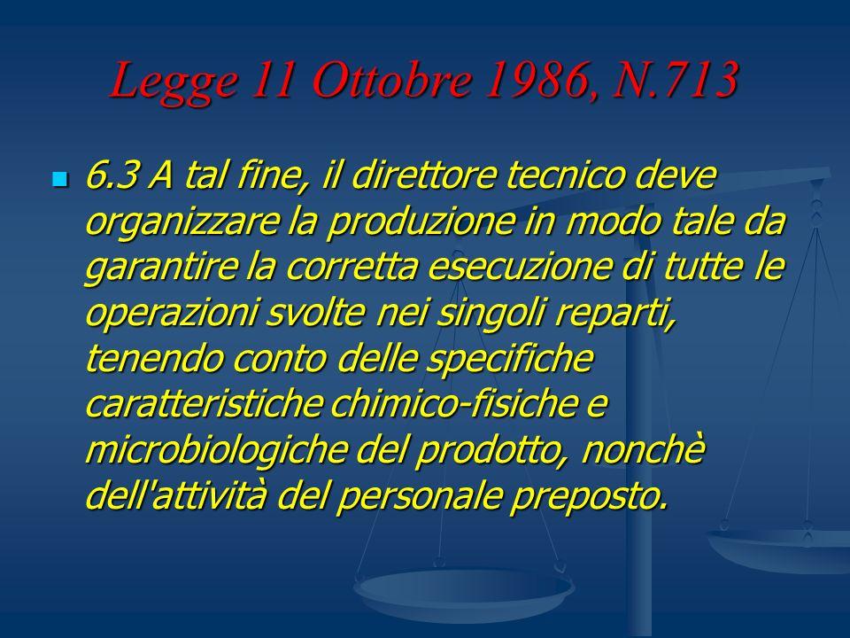 Legge 11 Ottobre 1986, N.713 6.3 A tal fine, il direttore tecnico deve organizzare la produzione in modo tale da garantire la corretta esecuzione di t