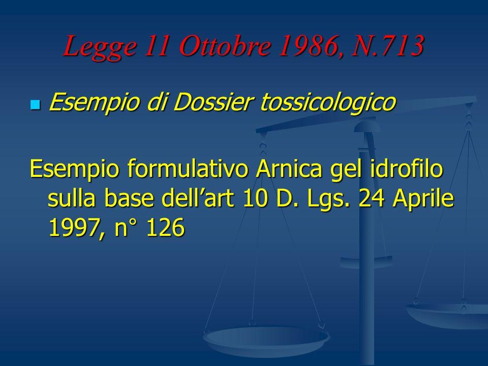 Legge 11 Ottobre 1986, N.713 Esempio di Dossier tossicologico Esempio di Dossier tossicologico Esempio formulativo Arnica gel idrofilo sulla base dell