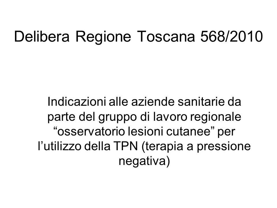 Delibera Regione Toscana 568/2010 Indicazioni alle aziende sanitarie da parte del gruppo di lavoro regionale osservatorio lesioni cutanee per lutilizz