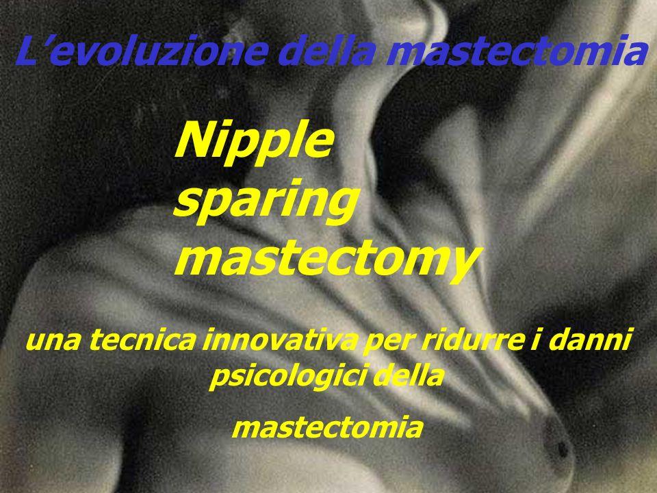 Levoluzione della mastectomia Nipple sparing mastectomy una tecnica innovativa per ridurre i danni psicologici della mastectomia