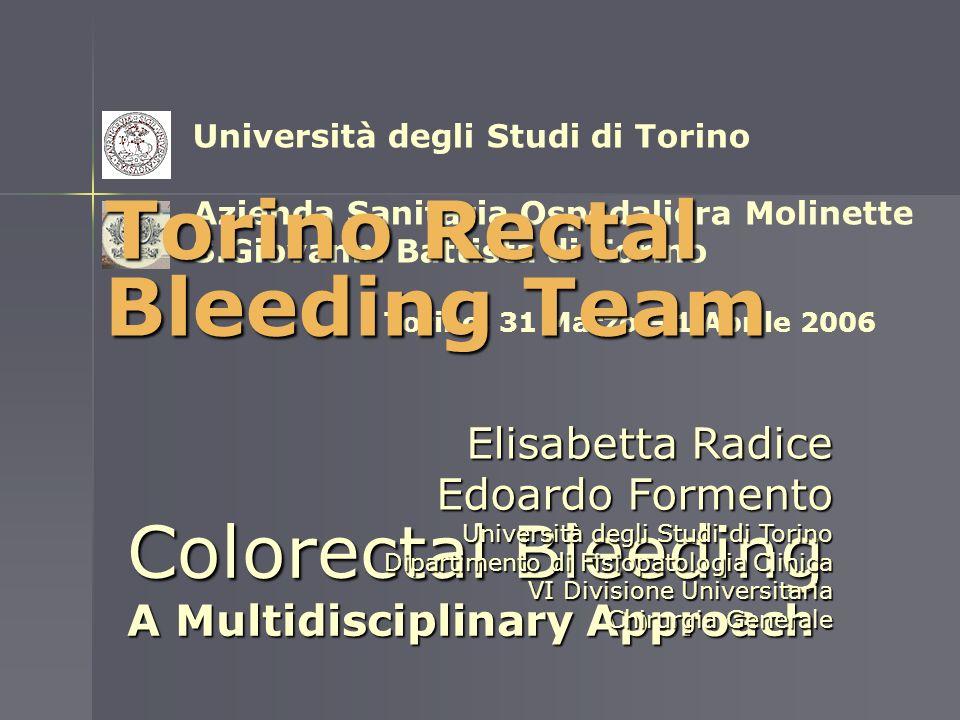 Università degli Studi di Torino Azienda Sanitaria Ospedaliera Molinette S.Giovanni Battista di Torino Torino, 31 Marzo – 1 Aprile 2006 Colorectal Ble