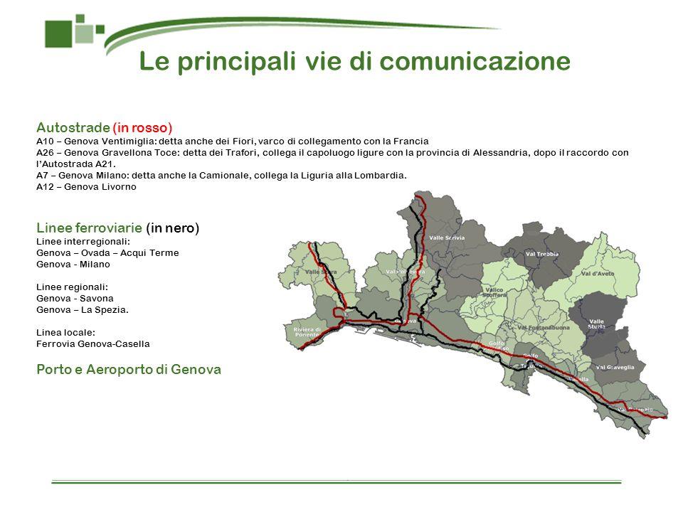 Le principali vie di comunicazione Autostrade (in rosso) A10 – Genova Ventimiglia: detta anche dei Fiori, varco di collegamento con la Francia A26 – Genova Gravellona Toce: detta dei Trafori, collega il capoluogo ligure con la provincia di Alessandria, dopo il raccordo con lAutostrada A21.