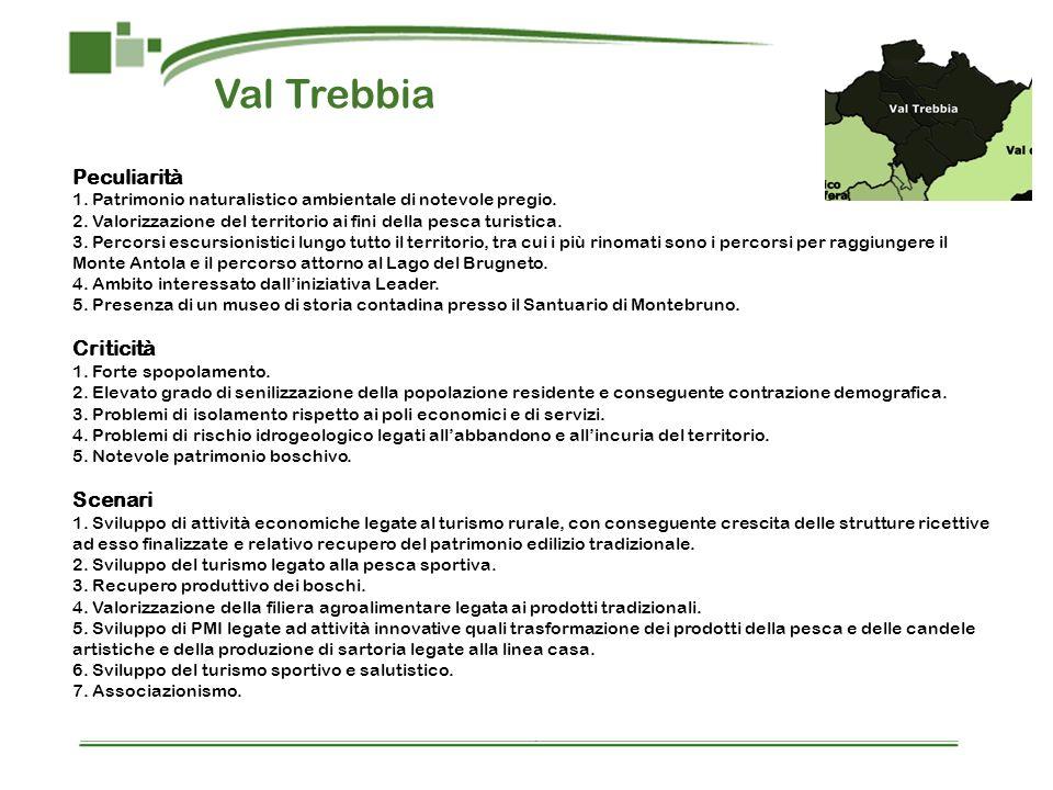 Val Trebbia Peculiarità 1. Patrimonio naturalistico ambientale di notevole pregio. 2. Valorizzazione del territorio ai fini della pesca turistica. 3.