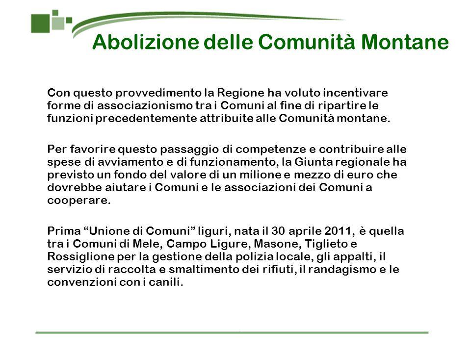 Con questo provvedimento la Regione ha voluto incentivare forme di associazionismo tra i Comuni al fine di ripartire le funzioni precedentemente attribuite alle Comunità montane.