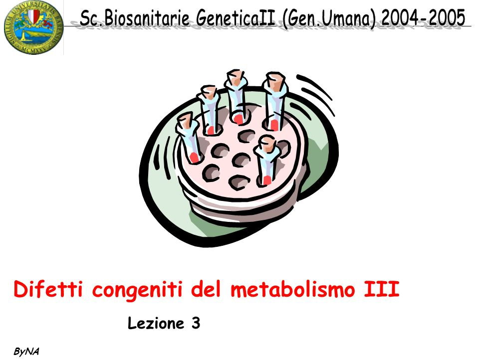 ByNA Difetti congeniti del metabolismo III Lezione 3