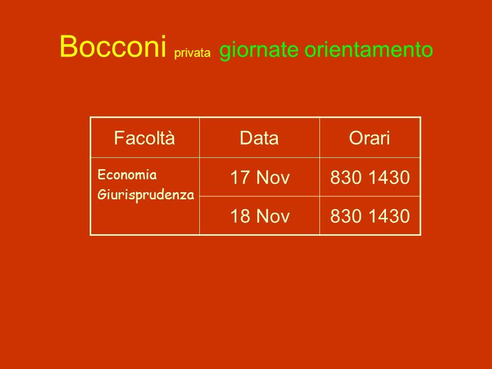 Bocconi privata giornate orientamento FacoltàDataOrari Economia Giurisprudenza 17 Nov830 1430 18 Nov830 1430