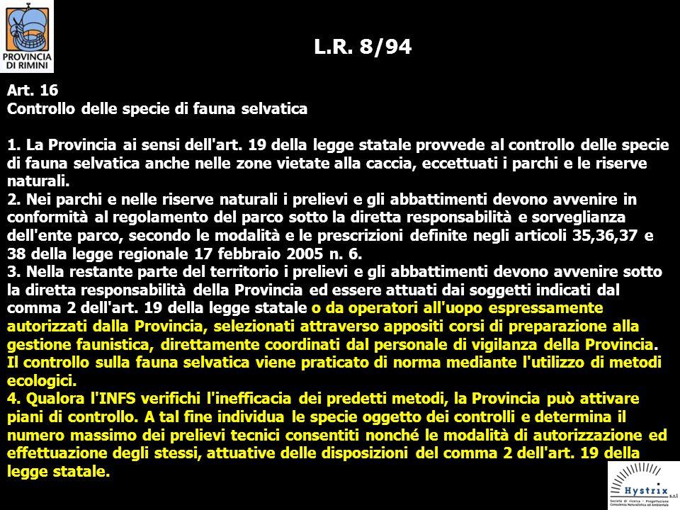 L.R.8/94 Art. 16 Controllo delle specie di fauna selvatica 1.