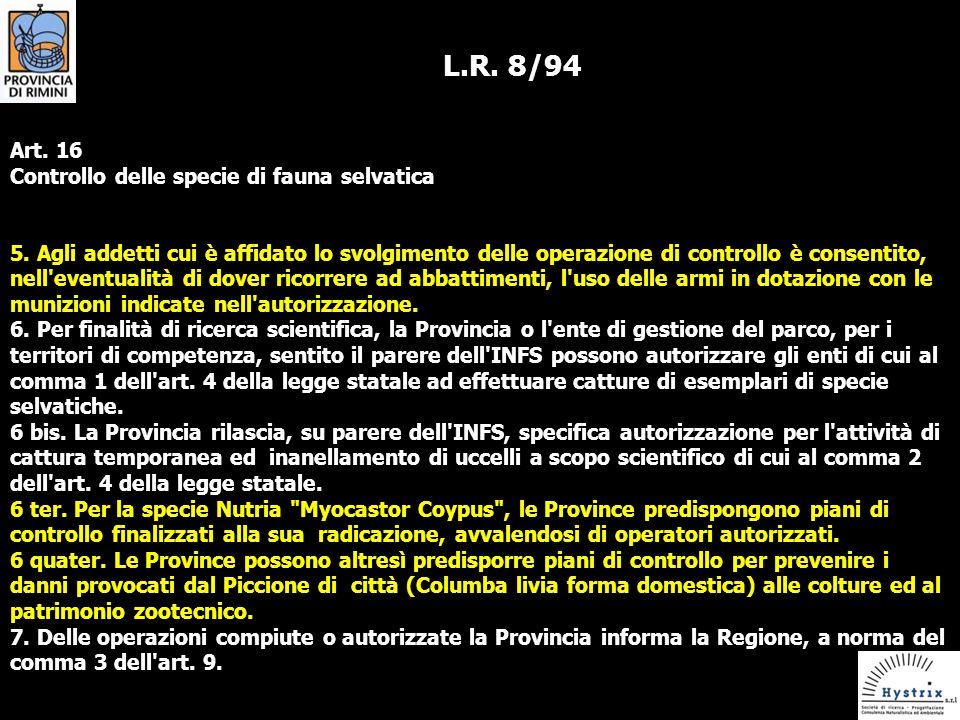 L.R.8/94 Art. 16 Controllo delle specie di fauna selvatica 5.
