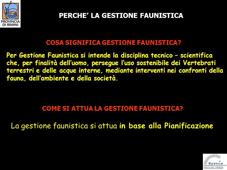 PERCHE LA GESTIONE FAUNISTICA COSA SIGNIFICA GESTIONE FAUNISTICA.