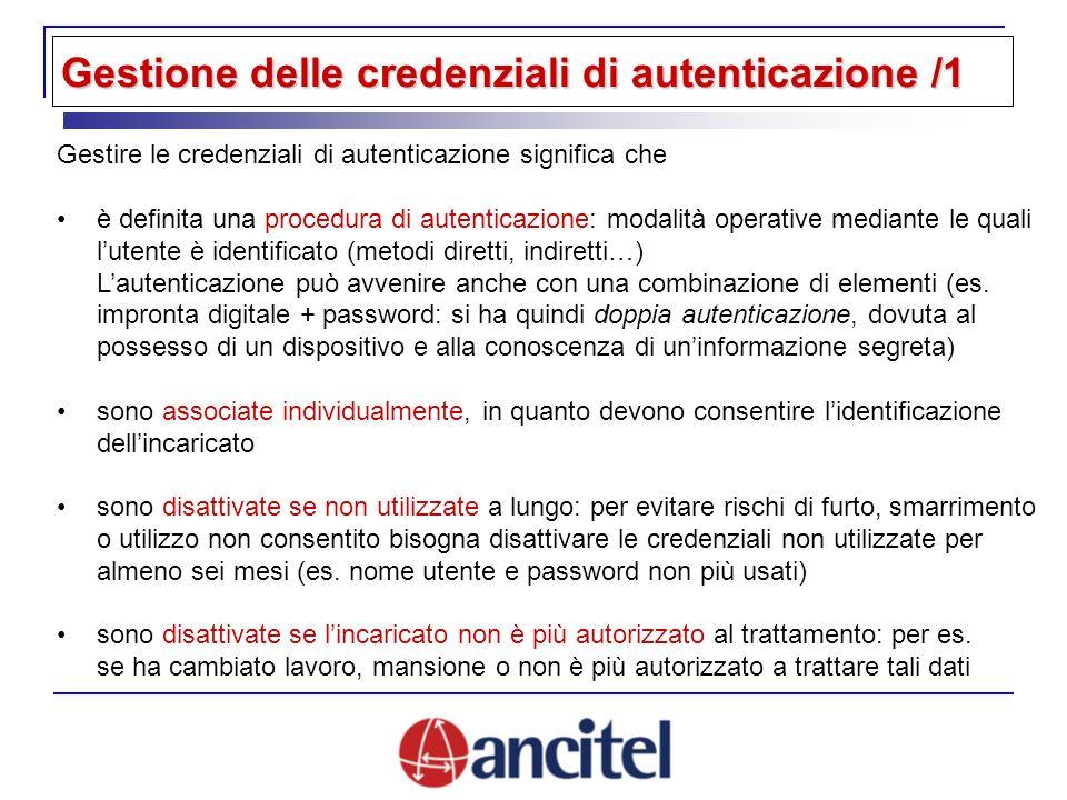 Gestire le credenziali di autenticazione significa che è definita una procedura di autenticazione: modalità operative mediante le quali lutente è iden