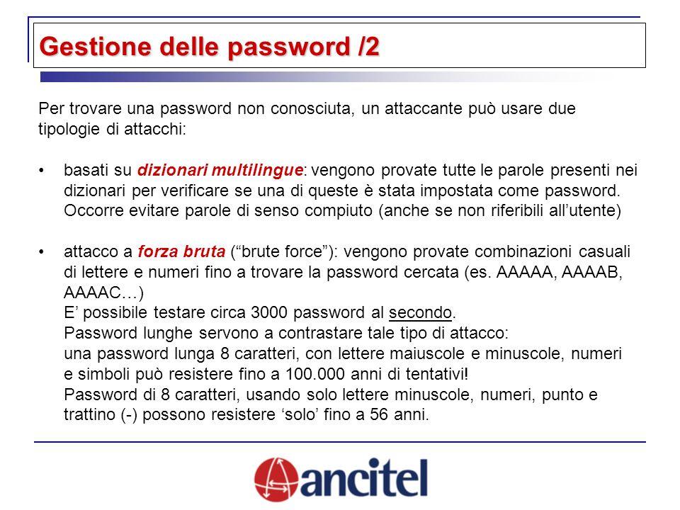 Per trovare una password non conosciuta, un attaccante può usare due tipologie di attacchi: basati su dizionari multilingue: vengono provate tutte le parole presenti nei dizionari per verificare se una di queste è stata impostata come password.