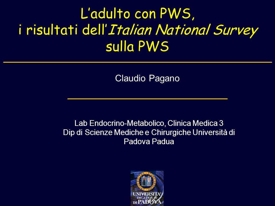 Ladulto con PWS, i risultati dellItalian National Survey sulla PWS Claudio Pagano Lab Endocrino-Metabolico, Clinica Medica 3 Dip di Scienze Mediche e