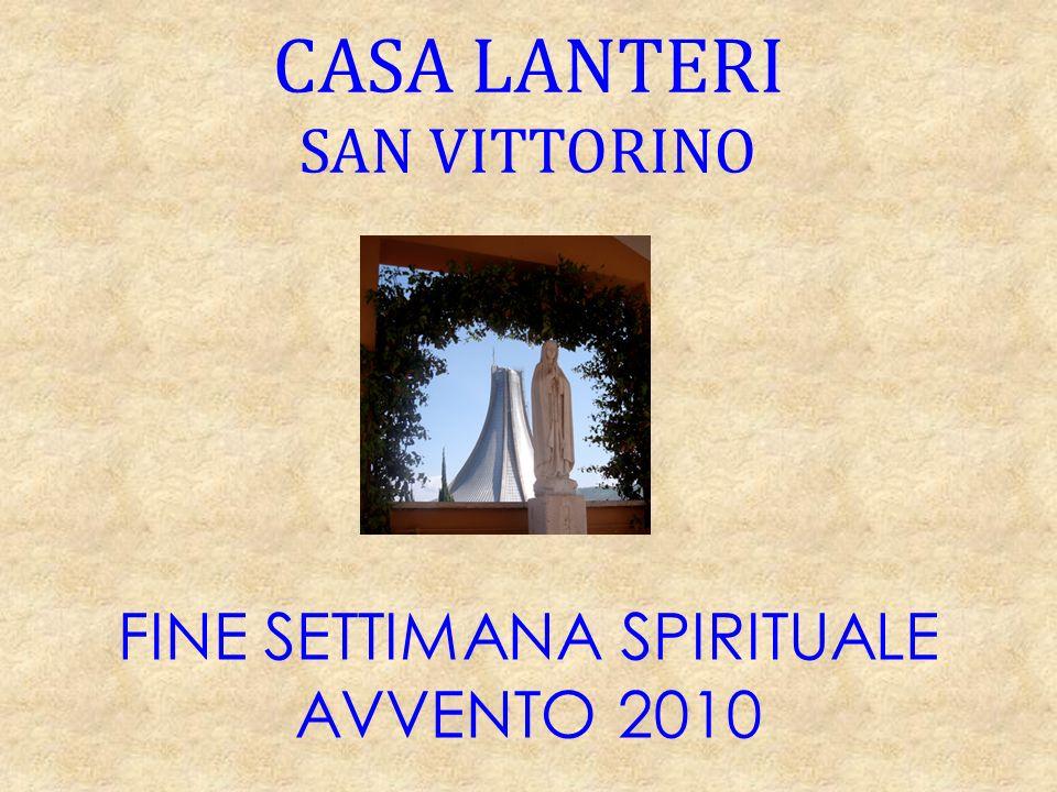 FINE SETTIMANA SPIRITUALE AVVENTO 2010 CASA LANTERI SAN VITTORINO