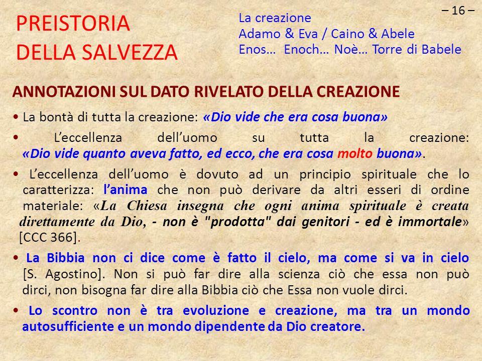 – 16 – PREISTORIA DELLA SALVEZZA ANNOTAZIONI SUL DATO RIVELATO DELLA CREAZIONE La bontà di tutta la creazione: «Dio vide che era cosa buona» Leccellen