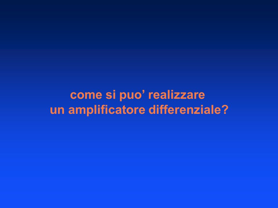 come si puo realizzare un amplificatore differenziale?