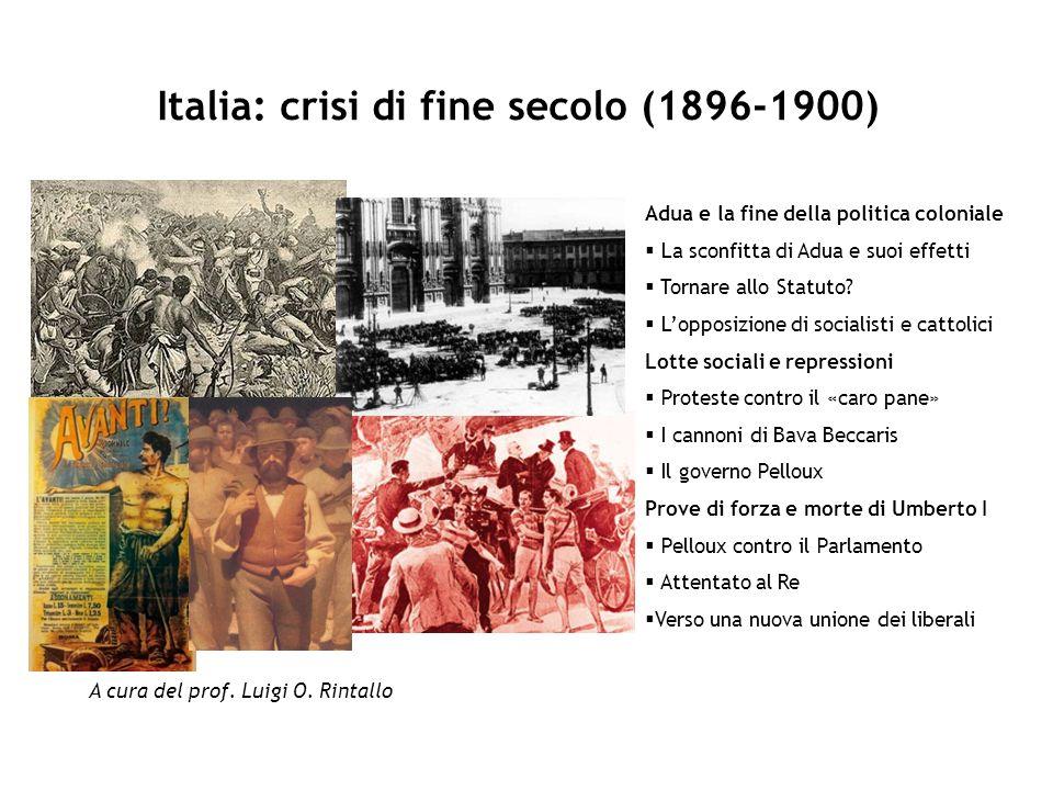 Italia: crisi di fine secolo (1896-1900) A cura del prof. Luigi O. Rintallo Adua e la fine della politica coloniale La sconfitta di Adua e suoi effett