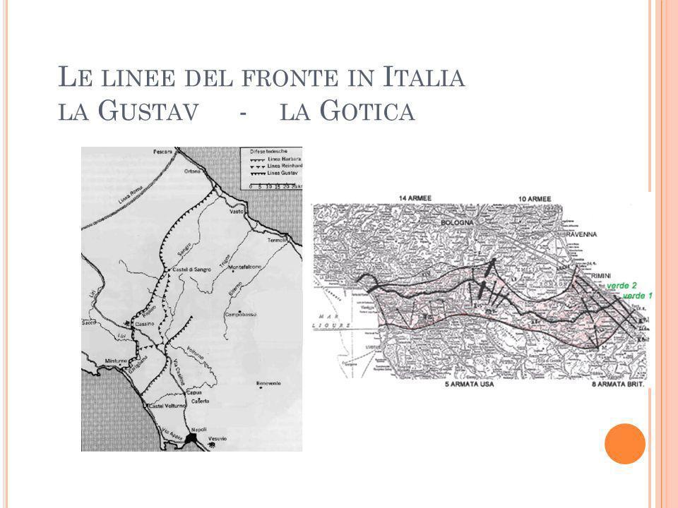 L E LINEE DEL FRONTE IN I TALIA LA G USTAV - LA G OTICA