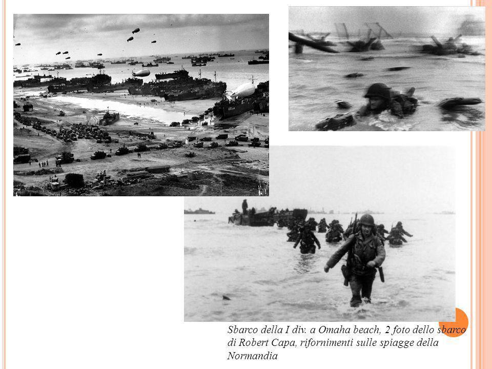 Sbarco della I div. a Omaha beach, 2 foto dello sbarco di Robert Capa, rifornimenti sulle spiagge della Normandia