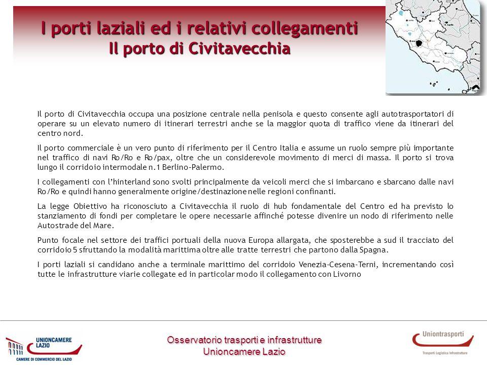Osservatorio trasporti e infrastrutture Unioncamere Lazio I porti laziali ed i relativi collegamenti Il porto di Civitavecchia Il porto di Civitavecch
