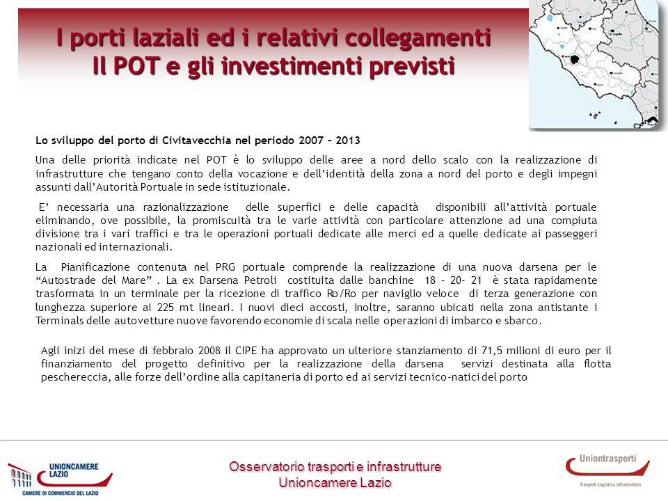 I porti laziali ed i relativi collegamenti Il POT e gli investimenti previsti Lo sviluppo del porto di Civitavecchia nel periodo 2007 – 2013 Una delle