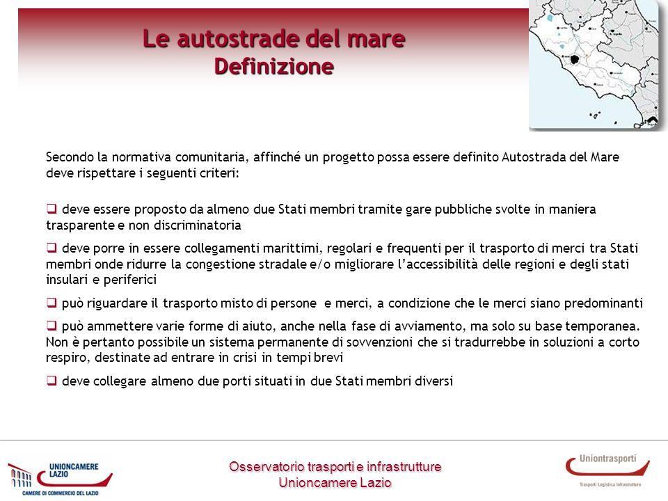 Osservatorio trasporti e infrastrutture Unioncamere Lazio Le autostrade del mare Definizione Secondo la normativa comunitaria, affinché un progetto po