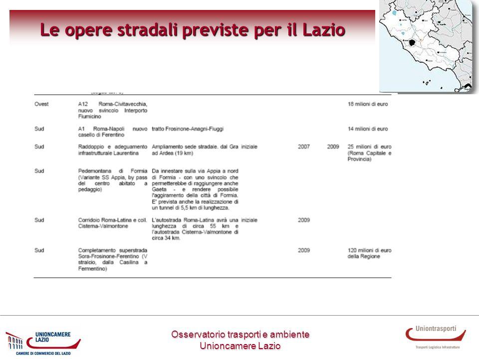Osservatorio trasporti e ambiente Unioncamere Lazio Le opere stradali previste per il Lazio