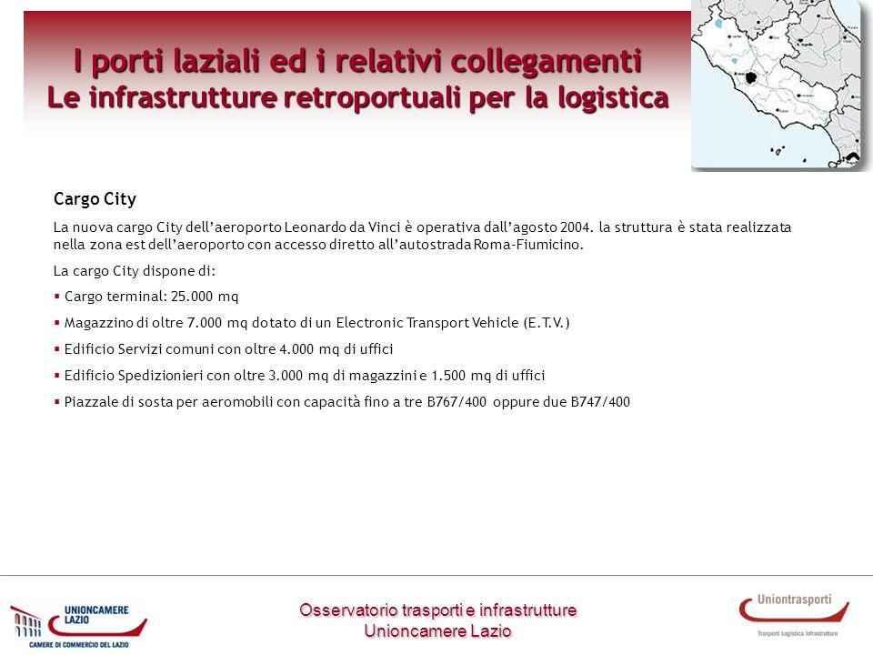 Osservatorio trasporti e infrastrutture Unioncamere Lazio I porti laziali ed i relativi collegamenti Le infrastrutture retroportuali per la logistica